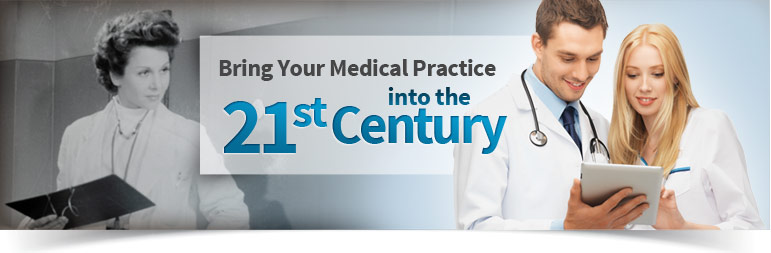 =Bring your medical practice into the 21st century