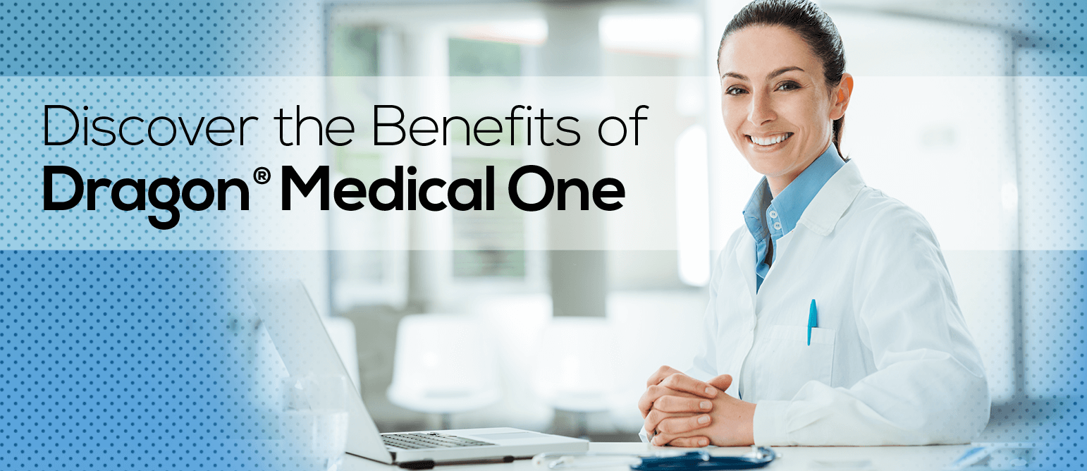 Discover the benefits of Dragon Medical One